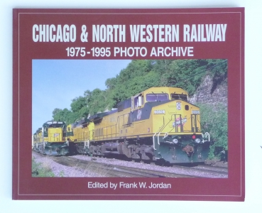 Versch.Verlage | Chicago & North Western Railway 1975-1995 Photo Archive